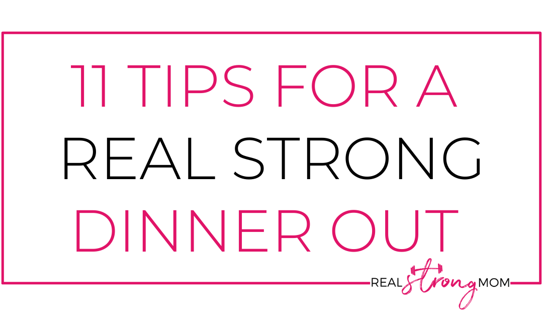 11 Tips for a Real Strong Dinner Out