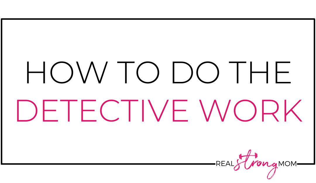 How To Do The Detective Work